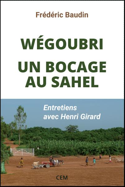 F. Baudin H. Girard Wegoubri, un bocage au Sahel